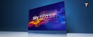 Cos'è Sky Glass